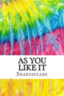 As You Like It: Includes MLA Style Citations for Scholarly Secondary Sources, Peer-Reviewed Journal Articles and Critical Essays