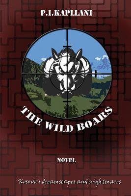 The Wild Boars: Kosovo's Dreamscapes and Nightmares