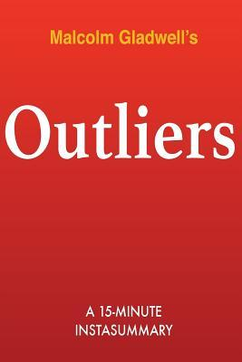 Outliers: The Story of Success by Malcolm Gladwell - Summary & Analysis