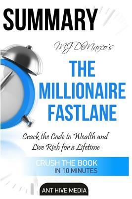 Mj DeMarco's the Millionaire Fastlane: Crack the Code to Wealth and Live Rich for a Lifetime - Summary