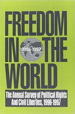 Freedom in the World: 1996-1997: The Annual Survey of Political Rights and Civil Liberties