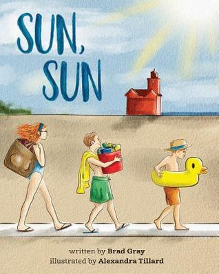 Sun, Sun: The Joy of a Summer Day at the Beach ... a Stunningly Illustrated, Fun and Delightful Rhyming Book for Kids 2-6