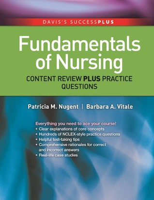 Fundamentals of Nursing Content Review Plus Practice Questions