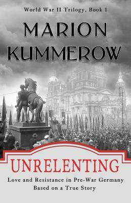 Unrelenting: Love and Resistance in Pre-War Germany