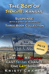 The Boys of Syracuse, Kansas: Suspense with a Dash of Romance - Collection of Books 1-3