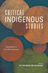 Critical Indigenous Studies: Engagements in First World Locations (Critical Issues in Indigenous Studies)