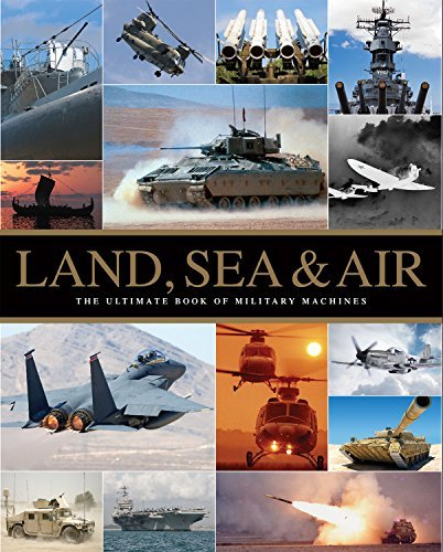 Ultimate Military Machines - Land, Sea and Air