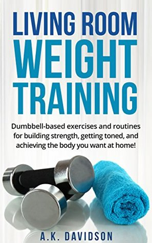 Living Room Weight Training: Dumbbell-based exercises and routines ...