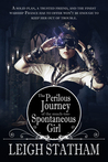 The Perilous Journey Of The Much Too Spontaneous Girl