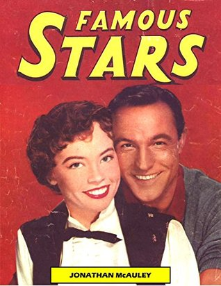 FAMOUS STARS COMICS: True Life Stories of Your Favorite Movie Actors from the Golden Age of Hollywood