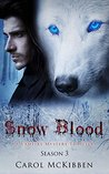 Snow Blood: Season 3 (A Vampire Mystery Thriller)