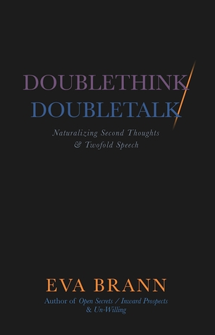 Doublethink / Doubletalk: Naturalizing Second Thoughts and Twofold Speech