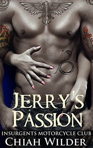 Jerrys Passion Insurgents Mc 6 By Chiah Wilder
