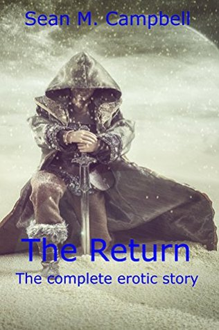 The Return: The Complete Erotic Story (The Return #1-3)