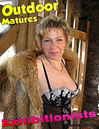 Nude Outdoor Mature Wives naked in public Adultphoto Sexebook Vol.01: Older Wifes exposing their Boobs in public