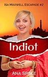 Indiot (Isa Maxwell, #2)