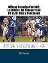 Offense Situation Football: Last Drive, No Timeouts and 80 Yards from a Touchdown