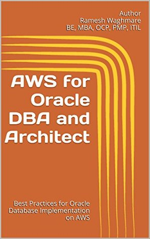 AWS for Oracle DBA and Architect: Best Practices for Oracle Database Implementation on AWS