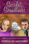 Scarlet, Sometimes: Book 3 of the Jason Callahan Psychic Detective Series