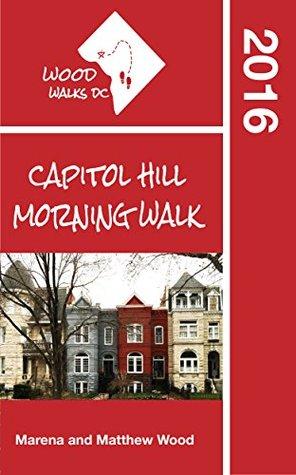 Wood Walks DC Capitol Hill Morning Walk: A Self-Guided Walking Tour Through Washington, DC's Capitol Hill Neighborhood