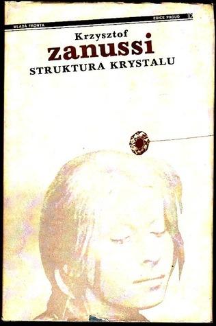 Struktura Krystalu A Jine Filmove Povidky By Krzysztof Zanussi