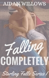 Falling Completely (Starling Falls, #1)