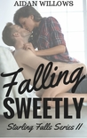 Falling Sweetly (Starling Falls, #2)