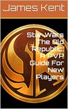 Star Wars The Old Republic: A PVP Guide For New Players