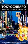 Tokyo Cheapo: A Cheapo's Guide To Tokyo