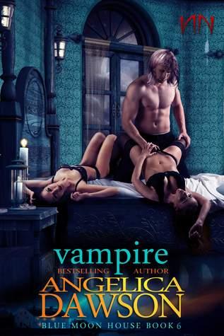 Blue Moon House: Vampire (Blue Moon House, #6)