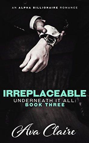 Irreplaceable (Underneath It All, #3)