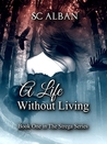 A Life Without Living (The Strega Series, #1)