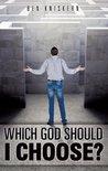 WHICH GOD SHOULD I CHOOSE?
