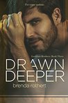 Drawn Deeper (Lockhart Brothers, #3)