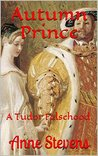 Autumn Prince: A Tudor Falsehood (Tudor Crimes Book 11)