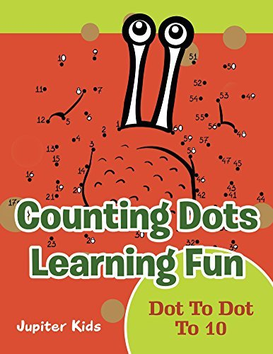 Counting Dots Learning Fun: Dot To Dot To 10 (Dot To Dot & Connect The Dots Series)