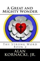 A Great and Mighty Wonder (Thy Strong Word, #2)