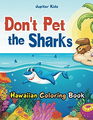 Don't Pet the Sharks Hawaiian Coloring Book (Sharks Coloring and Art Book Series)