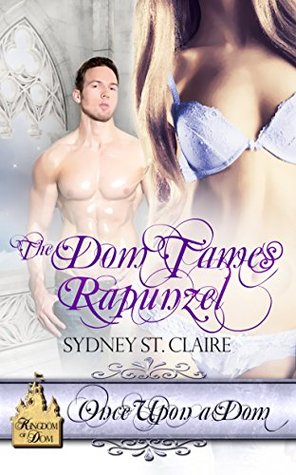 The Dom Tames Rapunzel (Once Upon A Dom Book 5)
