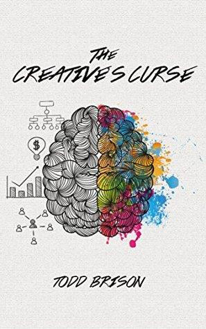 The Creative's Curse by Todd Brison