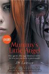 Mummy's Little Angel by J.W.  Lawson