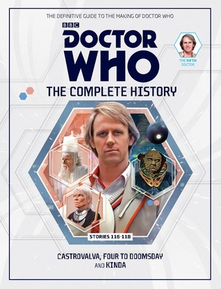 Doctor Who: The Complete History - Stories 116-118 Castrovalva, Four To Doomsday and Kinda (Doctor Who: The Complete History, #23)