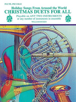 Christmas Duets for All: Holiday Songs for Flute or Piccolo from Around the World