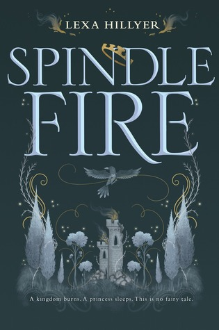 Spindle Fire (Spindle Fire #1) by Lexa Hillyer
