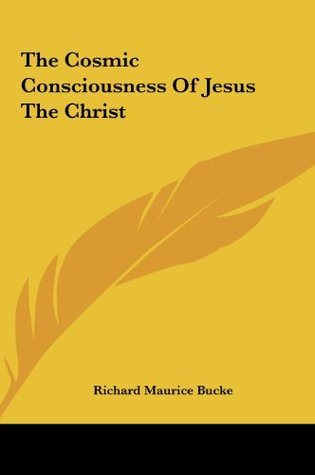 The Cosmic Consciousness of Jesus the Christ