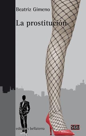 La Prostitución: aportaciones para un debate abierto