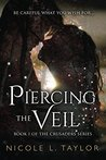Piercing the Veil by Nicole L. Taylor