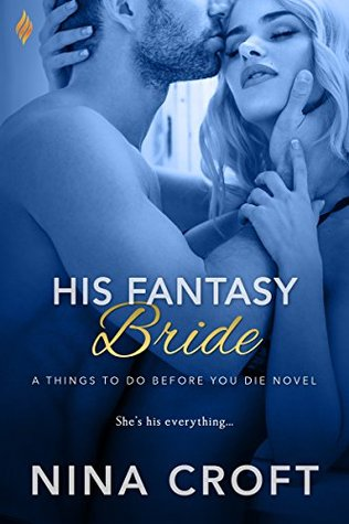His Fantasy Bride (Things to Do Before You Die..., #3) by Nina Croft