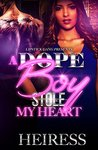 A Dope Boy Stole My Heart by Heiress