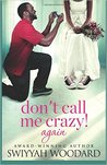 Don't Call Me Crazy! Again (Don't Call Me Crazy!, #2)